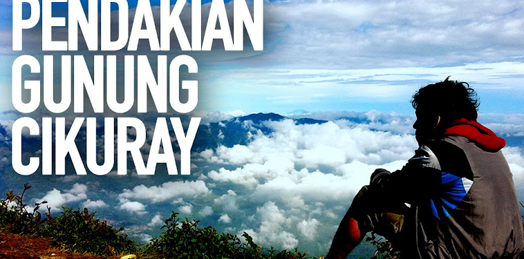 Info Terbaru Jalur Pendakian Gunung Cikuray