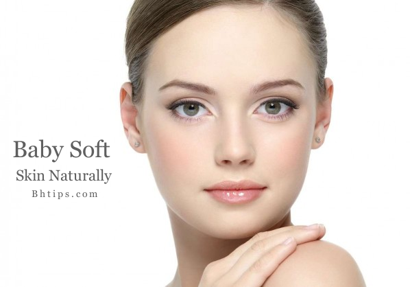 How To Get Baby Soft Skin Face Naturally