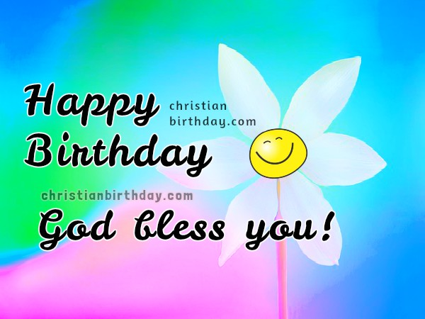 Happy birthday nice christian quotes and image, birthday phrases for a friend by Mery Bracho. God bless you quotes.