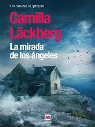 """""""La mirada de los ángeles"""" - Camilla Läckberg"""