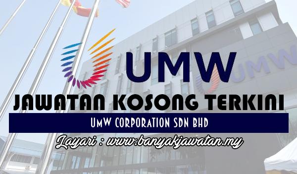 Jawatan Kosong 2017 di UMW Corporation Sdn Bhd www.banyakjawatan.my