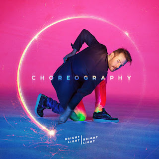 Bright Light Bright Light - Choreography (2016) - Album Download, Itunes Cover, Official Cover, Album CD Cover Art, Tracklist