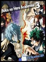 Boku no Hero Academia 3rd Season [25/25][MEGA] HDTV | 720P [140MB][Sub Español]