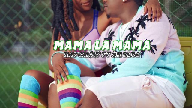 Download Video | Rayvanny ft Mr Blue - Mama la Mama