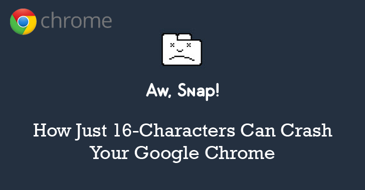 Aw, Snap! This 16-Character String Can Crash Your Google Chrome