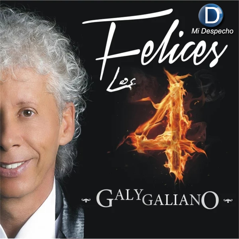 Galy Galiano Felices Los 4