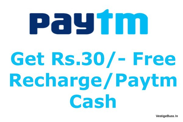 Free Recharge/Paytm Cash of Rs.30i n All Numbers