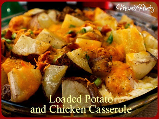 RECIPE: Loaded Potato and Chicken Casserole