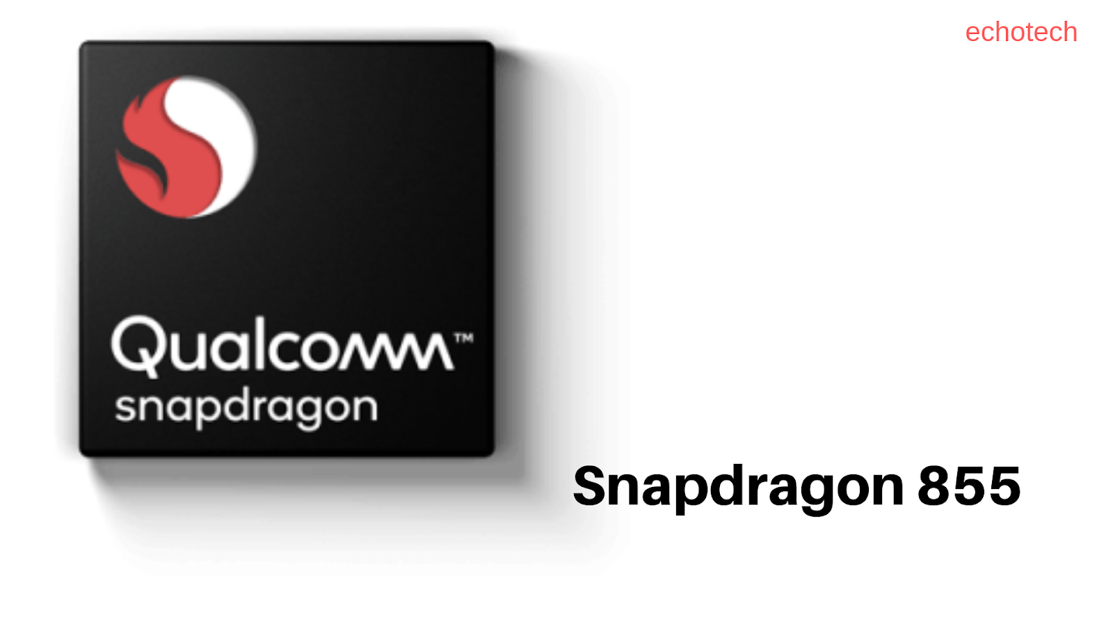Snapdragon 855,World First 5G Chipset  - ECHO2TECH