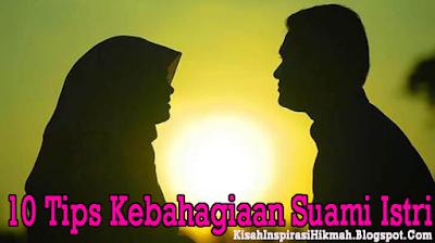 10 Tips Kebahagiaan Suami Istri