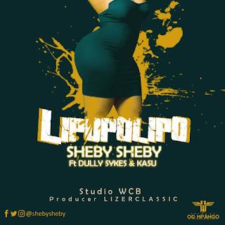 Sheby Sheby Ft. Dully Sykes & KASU - Lipopolipo