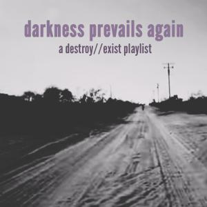 D//E Playlist: Darkness Prevails Again