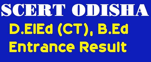 Odisha D.ElEd (CT), B.Ed Entrance Result 2019