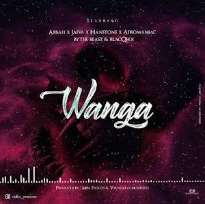 Download Mp3 | Abbah,Hanstone,Jaivah, Afromaniac, Byter Beast, Blaqboy - Wanga