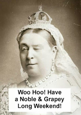 Queen Victoria Day 2016 Canadian Royal:  woo hoo! have a noble and grapey long weekend!