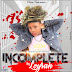 New Audio|Loyrah - Incomplete|Download Mp3