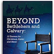 Beyond Bethlehem and Calvary by Diana C. Derringer