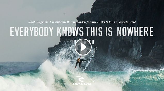 Everybody Knows this is Nowhere TheSearch by Rip Curl