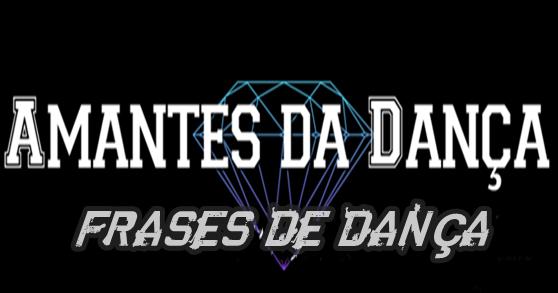Amantes Da Dança Frases De Dança