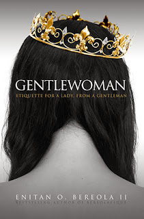 https://www.amazon.com/Gentlewoman-Etiquette-Lady-Gentleman-BEREOLAESQUE/dp/0615927777/ref=asap_bc?ie=UTF8