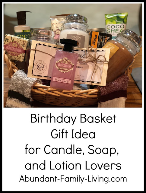 https://www.abundant-family-living.com/2018/10/birthday-basket-gift-idea-for-candle.html#.W8ucQvZRfIU
