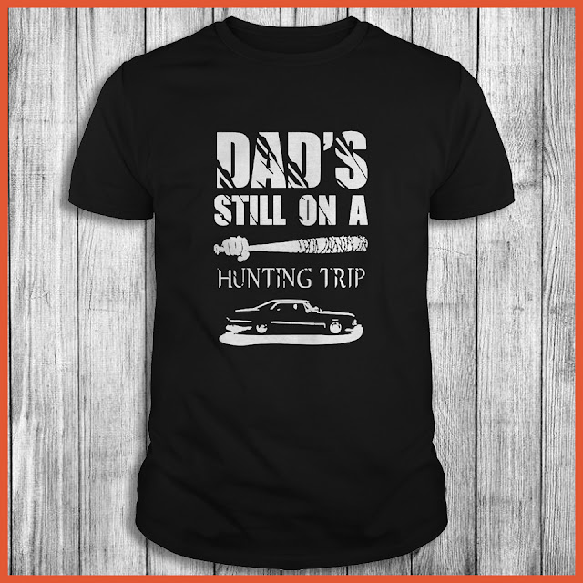 Dad's on a hunting trip T-Shirt