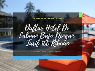 Daftar Hotel Di Labuan Bajo Dengan Tarif 100 Ribuan