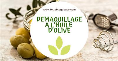 démaquillage, naturel, huile, huile d'olive, astuce, économique, la folle blogueuse