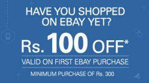eBay latest promotion - Now Place an order Above Rs.300 and get flat Rs.100 off.