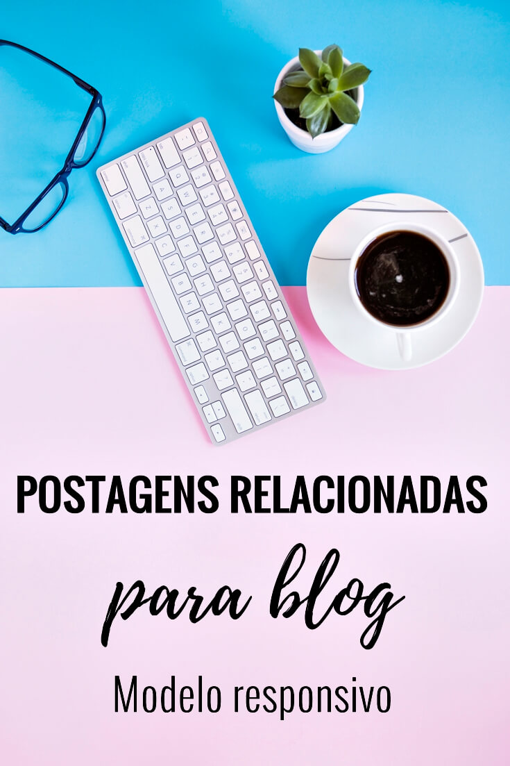 Postagens relacionadas para blog- modelo responsivo pronto para usar!