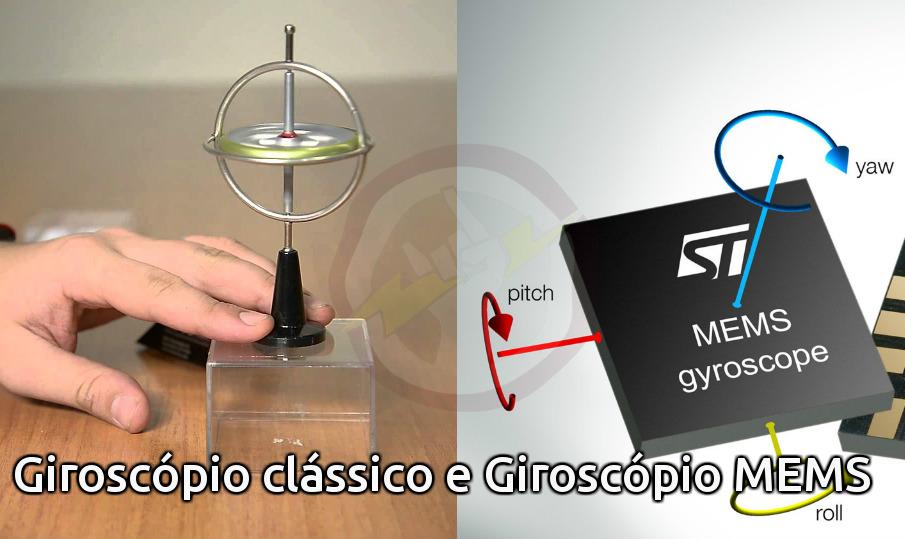 Giroscópio clássico e Giroscópio MEMS