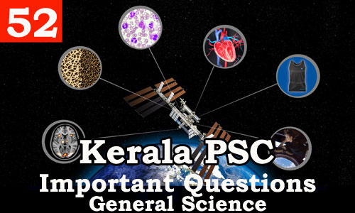 Kerala PSC - Important and Expected General Science Questions - 52
