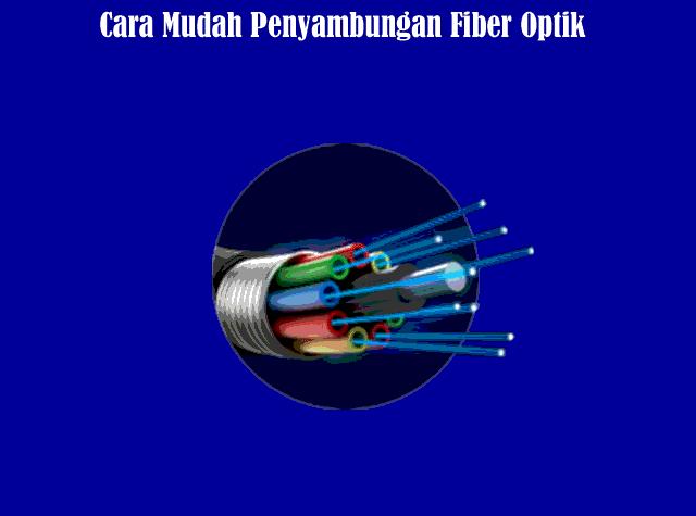 Cara Mudah Melakukan Penyambungan Fiber Optik
