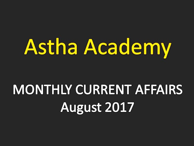 Astha Current Affairs Monthly - August 2017