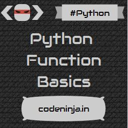 python-function-basics-function-definition-function-call-function-argument-and-function-parameter