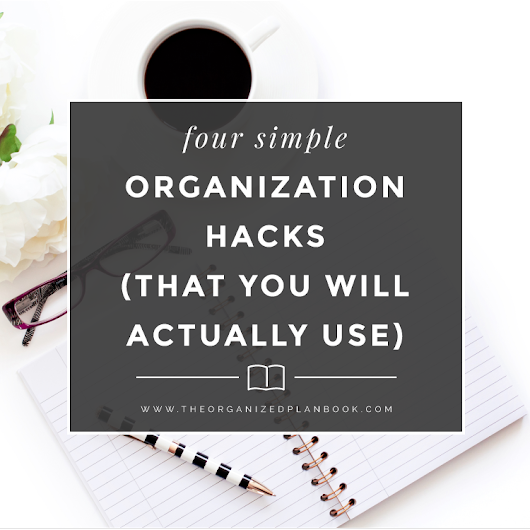 Simple Organization Hacks that you will Actually Use