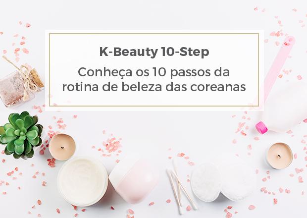 K-Beauty, K-Beauty 10-Step, Quais são os 10 passos de beleza das coreanas, Os 10 passos da rotina de beleza das coreanas, Rotina de beleza das coreanas, Produtos de beleza coreano, Cuidados de beleza coreano, Método de beleza k-beauty, Método de beleza coreano, k-beauty blogger, lets k-beauty, Onde comprar produtos de beleza coreano, k-beauty products, Qual a ordem dos produtos na rotina de beleza coreana, Qual a ordem dos produtos na rotina k-beauty, Como ter uma pele bonita