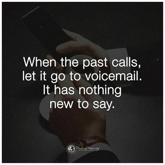 When The Past Calls Let It Go To Voicemail It Has Nothing New To