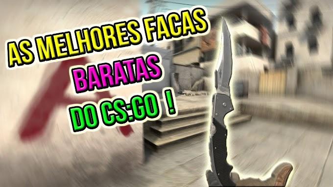 LISTA DE FACAS MAIS BARATAS DO CSGO 2018