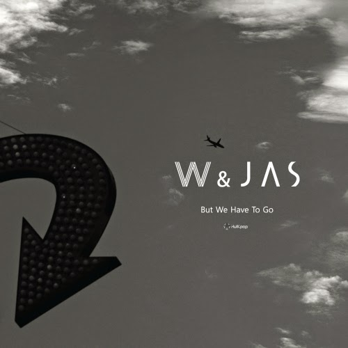 [Single] W & JAS – But We Have To Go