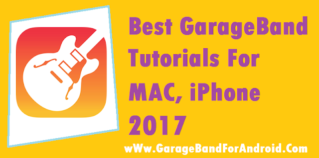 Best GarageBand Tutorials For MAC, iPhone 2017