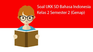 Download Soal UKK SD Bahasa Indonesia Kelas 2 Semester 2 (Genap)