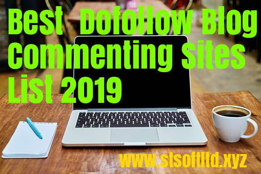 Best  Dofollow Blog Commenting Sites List 2019