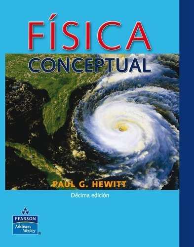 Física conceptual, 10ma Edición – Paul G. Hewitt
