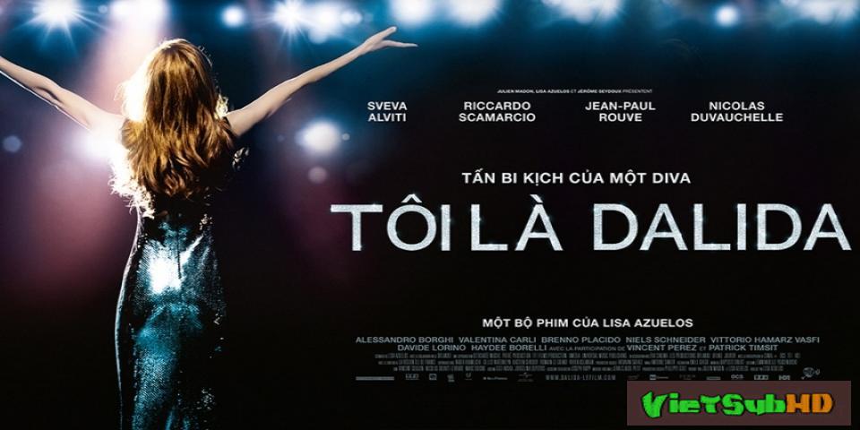 Phim Diva huyền thoại VietSub HD | Dalida 2017
