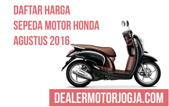 Daftar Harga Sepeda Motor Honda Agustus 2016 untuk Wilayah Jogja dan Sekitarnya