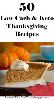http://proverbsthirtyonewoman.blogspot.com/2017/09/50-low-carb-and-keto-thanksgiving.html#.WkVt9XlG0dh