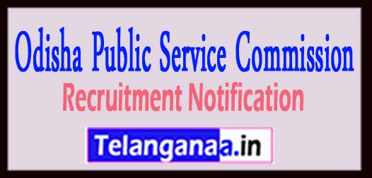 Odisha Public Service Commission (OPSC) Odisha PSC Recruitment Notification 2017