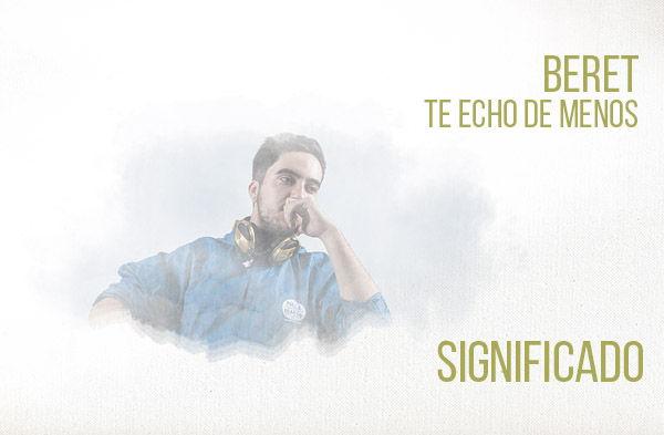 Te Echo de Menos significado de la canción Beret.
