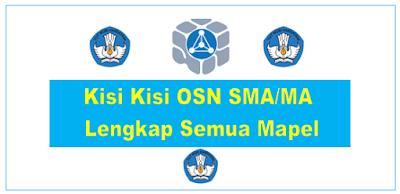 Download Kisi - Kisi Soal OSN SMA/MA Tahun 2018 Lengkap Semua Mapel